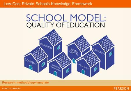 Low-Cost Private Schools Knowledge Framework Research methodology template.