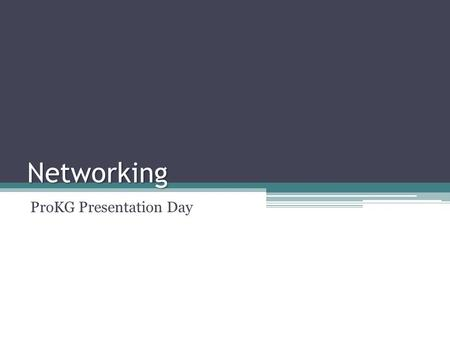 Networking ProKG Presentation Day. Areas of the Job Search: Applying online / Email a resume Networking.
