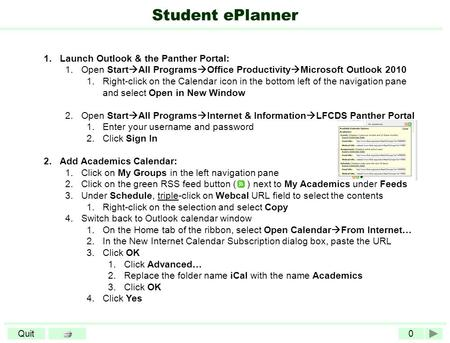 0Quit Student ePlanner 1.Launch Outlook & the Panther Portal: 1.Open Start  All Programs  Office Productivity  Microsoft Outlook 2010 1.Right-click.