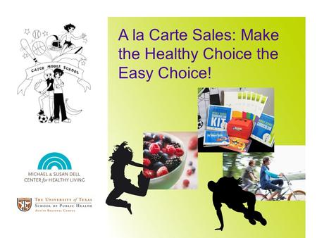 A la Carte Sales: Make the Healthy Choice the Easy Choice!