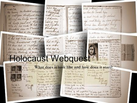 Holocaust Webquest What does it look like and how does it start?