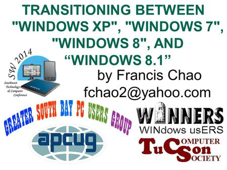 "1 TRANSITIONING BETWEEN <strong>WINDOWS</strong> XP, <strong>WINDOWS</strong> 7, <strong>WINDOWS</strong> 8, AND ""<strong>WINDOWS</strong> 8.1 """