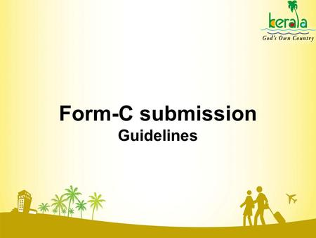 Form-C submission Guidelines. Property owners in tourism industry can now submit tourist statistics to Tourism Department and Form-C to Police Department.