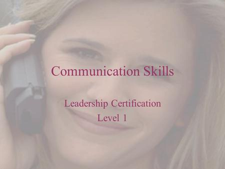 Communication Skills Leadership Certification Level 1.