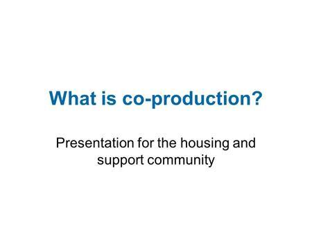 Presentation for the housing and support community