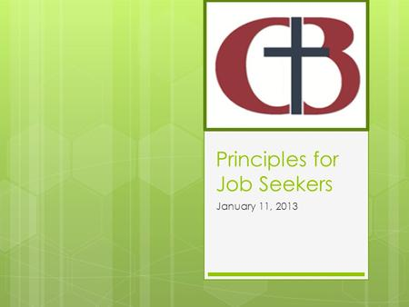 Principles for Job Seekers January 11, 2013.  We all have the same Father! (Mal 2:10); Through the Son (John 14:6); By the Holy Spirit (Eph 2:18)  We.