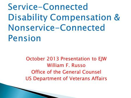 October 2013 Presentation to EJW William F. Russo Office of the General Counsel US Department of Veterans Affairs.