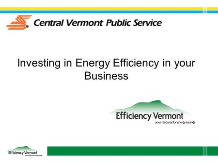 Investing in Energy Efficiency in your Business. Who we are What we do Resources on the back table… Contact information later…
