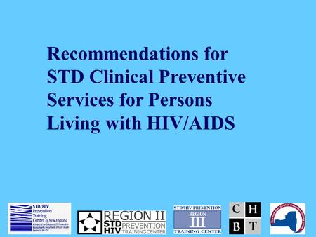 Recommendations for STD Clinical Preventive Services for Persons Living with HIV/AIDS.