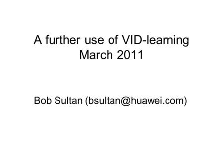Bob Sultan A further use of VID-learning March 2011.