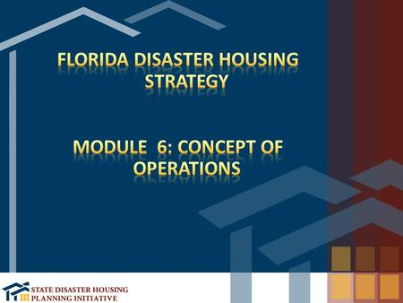 Detail actions necessary to implement the interim housing mission in the post-disaster environment Identify command and control structures at all levels.