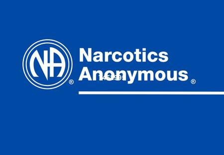 7452995.  Describe what Narcotics Anonymous is  Describe what it is not  Explain how to find our meetings and how to get our literature  Outline.