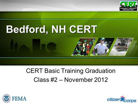 Bedford, NH CERT CERT Basic Training Graduation Class #2 – November 2012.