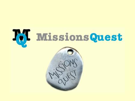 "MissionsQuest What Is It?  Officially, MissionsQuest SM is the ""Individual Achievement Plan for Acteens.""  Practically, MissionsQuest SM is a resource."