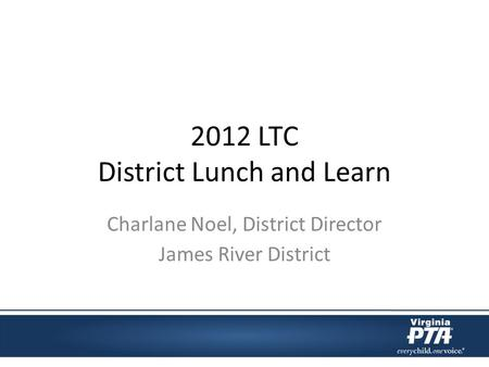 2012 LTC District Lunch and Learn Charlane Noel, District Director James River District.