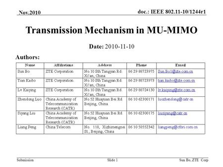 Doc.: IEEE 802.11-10/1244r1 Submission Nov.2010 Sun Bo, ZTE CorpSlide 1 Authors: Transmission Mechanism in MU-MIMO Date: 2010-11-10.