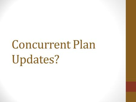 Concurrent Plan Updates?. Plan Update Requirements Cost-Affordable Transportation Plan - 2040 Horizon Year Due December 2014 Hillsborough County Comprehensive.