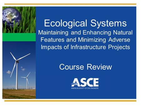 Ecological Systems Maintaining and Enhancing Natural Features and Minimizing Adverse Impacts of Infrastructure Projects Course Review.