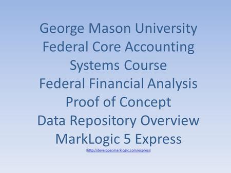 George Mason University Federal Core Accounting Systems Course