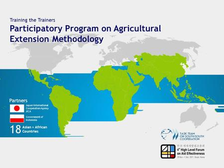 Training the Trainers Participatory Program on Agricultural Extension Methodology Partners 18 Japan International Cooperation Agency JICA Government of.