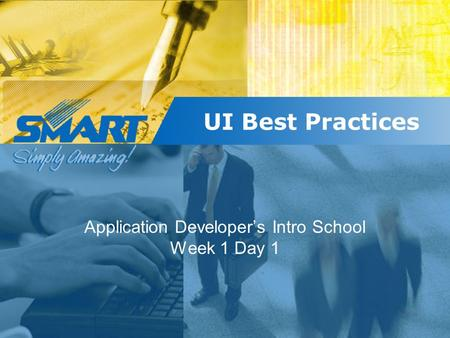 UI Best Practices Application Developer's Intro School Week 1 Day 1.