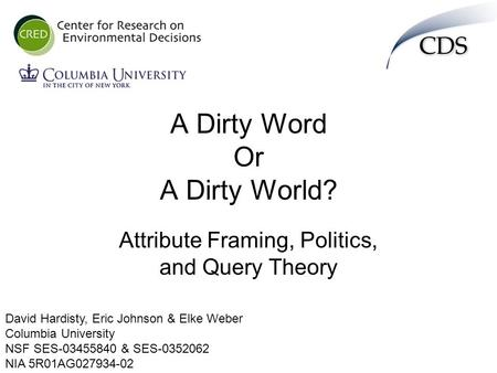 A Dirty Word Or A Dirty World? Attribute Framing, Politics, and ...