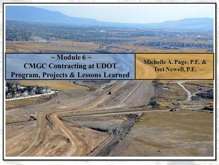 CMGC Contracting at UDOT Program, Projects & Lessons Learned