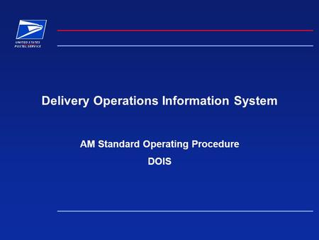 Delivery Operations Information System AM Standard Operating Procedure DOIS.