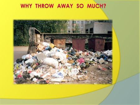 Many countries bury and forget about millions of tons of rubbish every year.