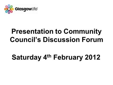 Presentation to Community Council's Discussion Forum