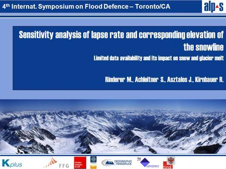 4 th Internat. Symposium on Flood Defence – Toronto/CA Sensitivity analysis of lapse rate and corresponding elevation of the snowline Limited data availability.