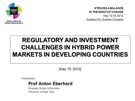 REGULATORY AND INVESTMENT CHALLENGES IN HYBRID POWER MARKETS IN DEVELOPING COUNTRIES REGULATORY AND INVESTMENT CHALLENGES IN HYBRID POWER MARKETS IN DEVELOPING.
