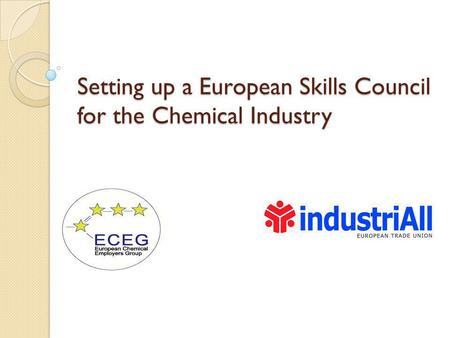 Setting up a European Skills Council for the Chemical Industry.