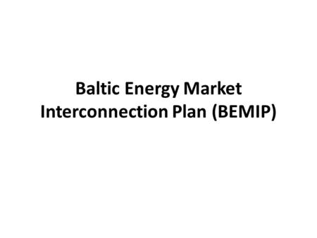 Baltic Energy Market Interconnection Plan (BEMIP)