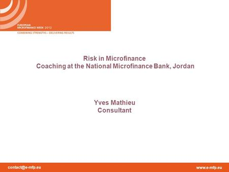 Risk in Microfinance Coaching at the National Microfinance Bank, Jordan Yves Mathieu Consultant.