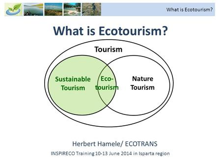 What is Ecotourism? Tourism Sustainable Tourism Eco-tourism