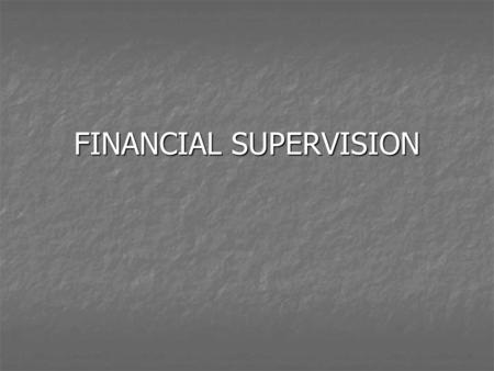 FINANCIAL SUPERVISION. HISTORY Financial Services Action Plan (1999) Financial Services Action Plan (1999) Internal Market Financial Services. Internal.