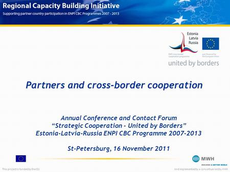 "This project is funded by the EUAnd implemented by a consortium led by MWH Partners and cross-border cooperation Annual Conference and Contact Forum ""Strategic."