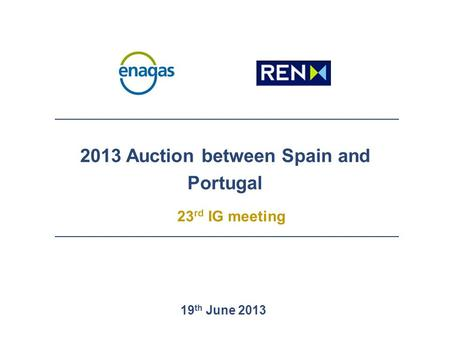 2013 Auction between Spain and Portugal 23 rd IG meeting 19 th June 2013.