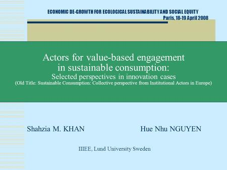 Actors for value-based engagement in sustainable consumption: Selected perspectives in innovation cases (Old Title: Sustainable Consumption: Collective.