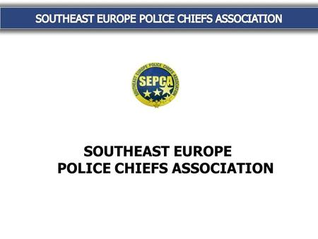 SOUTHEAST EUROPE POLICE CHIEFS ASSOCIATION. 2009 ACTIVITY PLAN.