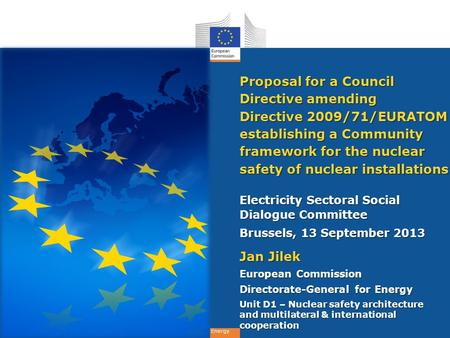 Energy Proposal for a Council Directive amending Directive 2009/71/EURATOM establishing a Community framework for the nuclear safety of nuclear installations.