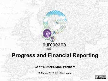 Progress and Financial Reporting Geoff Butters, MDR Partners 05 March 2012, KB, The Hague.