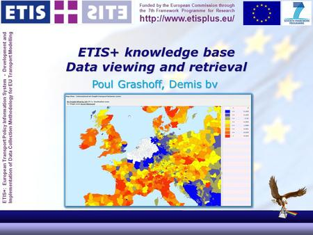 ETIS+: European Transport Policy Information System - Development and Implementation of Data Collection Methodology for EU Transport Modelling Funded by.
