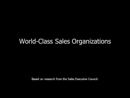 World-Class Sales Organizations