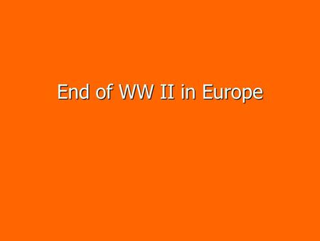 End of WW II in Europe. After D-Day After the Allies landed in Normandy, they began to drive the Germans out of France. After the Allies landed in Normandy,
