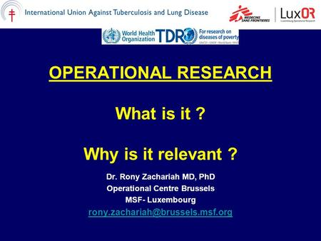 OPERATIONAL RESEARCH What is it ? Why is it relevant ?
