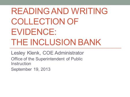 Reading and Writing Collection of Evidence: The Inclusion Bank