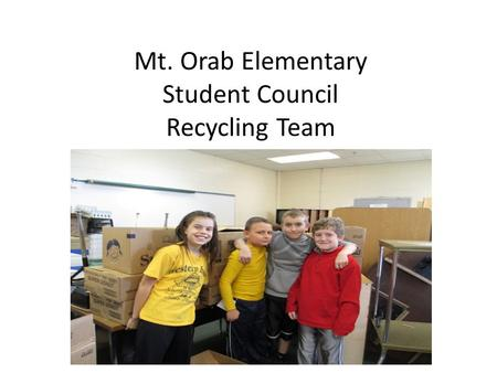 Mt. Orab Elementary Student Council Recycling Team.