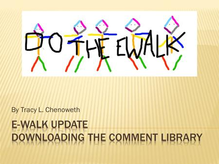 By Tracy L. Chenoweth.  Several weeks ago I asked Principals and Lead teachers to submit suggestions for the OIEP E- walk Comment Library  I received.